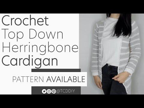 Crochet Top Down Herringbone Cardigan | Pattern \u0026 Tutorial DIY