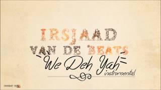 IRSJAAD - We Deh Yah (Instrumental)