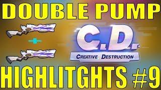 Creative Destruction Highlights #9 Double Pump by (NotLSD)