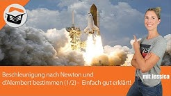 Beschleunigung | Newton | d'Alembert | Berechnen | Einfach sehr gut erklärt! (1/2) Mit Jessica