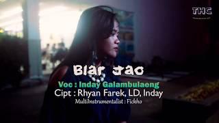 Lagu Manado Terbaru 2018 | Biar Jao - Inday Galambulaeng (official Music Video)