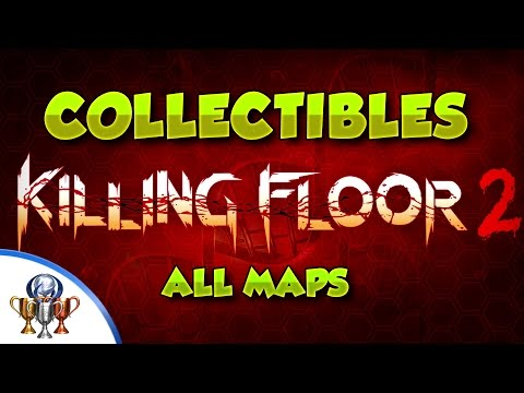 Killing Floor 2 - All Collectible Item locations - All 12 Maps