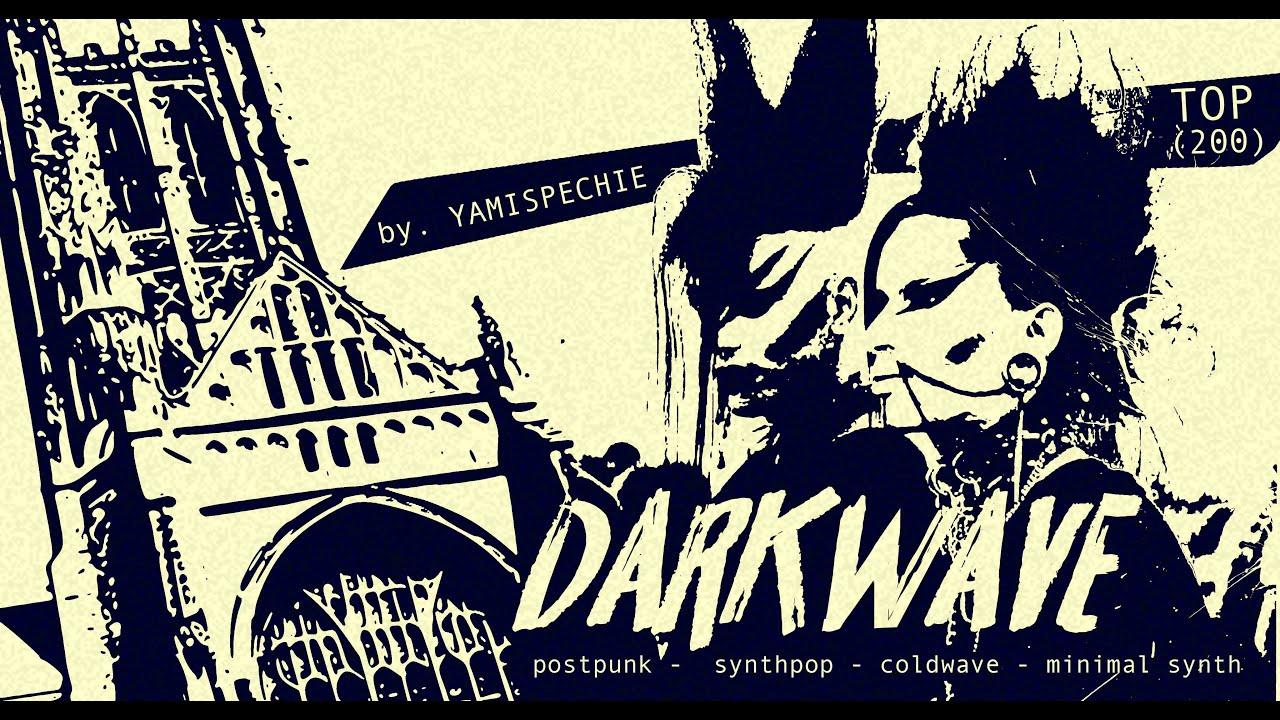 TOP 200 Darkwave, PostPunk, GothicRock, Coldwave bands