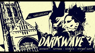 TOP 200 Darkwave, PostPunk, GothicRock, Coldwave bands (2020)