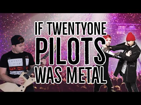 If twenty one pilots was metal |-/