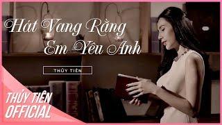 Hát Vang Rằng Em Yêu Anh - Thủy Tiên   Đẹp Từng Centimet OST