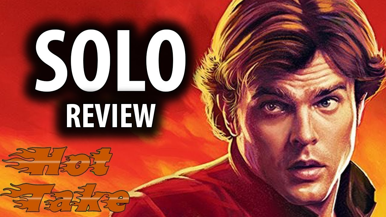 Hot Take | Solo: A Star Wars Story