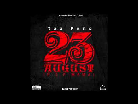 Yaa Pono - 23rd August [RIP Mama]  (Audio Slide)