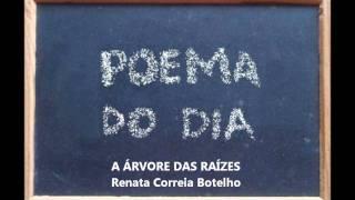 Baixar A ÁRVORE DAS RAÍZES - Renata Correia Botelho, Poema do Dia 13.wmv