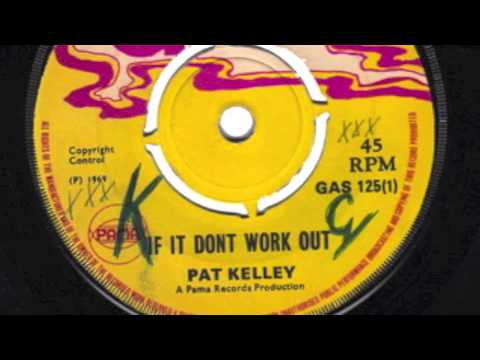 If It Don't Work Out - Pat Kelly