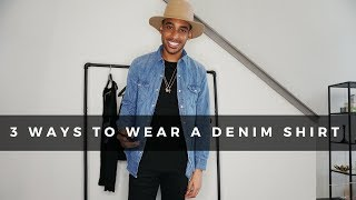 OFF THE RACK NO.3 | 3 WAYS TO WEAR A DENIM SHIRT