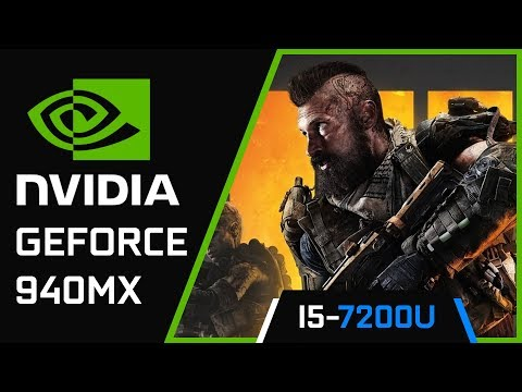 Call of Duty: Black Ops 4 | Nvidia Geforce 940MX | i5 7200U