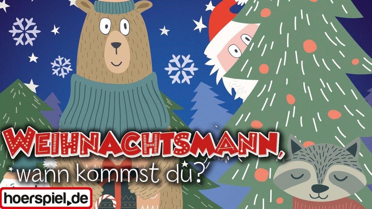 Weihnachtsmann wann kommst du - Weihnachtslieder u. Geschichten mit ...