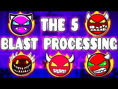 """THE 5 BLAST PROCESSINGS"" !!! - GEOMETRY DASH BETTER & RANDOM LEVELS"