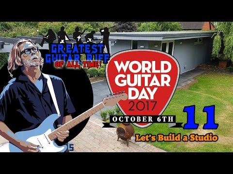 World Guitar Day 2017 - Best Riffs Ever! - Clapton & Studio Tour
