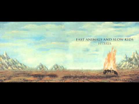 Combattere Per L'Incertezza (Hybris) - Fast Animals and Slow Kids (Woodworm 2013)
