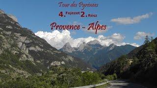 Tour des Pyrénées 4.fejezet 2.rész: Provence-Alpes