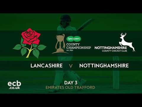 DAY THREE HIGHLIGHTS: Lancashire v Nottinghamshire