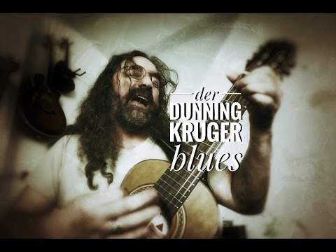 Der Dunning Kruger Blues