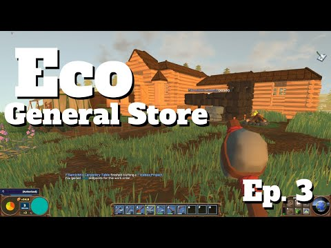 Eco | The General Store is OPEN(ish) - Ep. 3