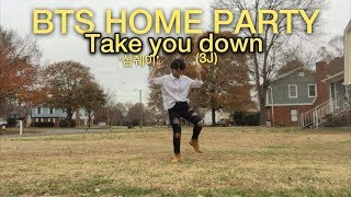 BTS Home Party Unit Stage'삼줴이(3J)'-Take you down_Dance Cover By: Tonya