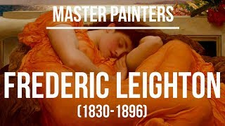 Frederic Leighton (1830-1896) A collection of paintings 4K Ultra HD