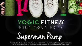 Superman Pump: Core Exercise  : Yogic Fitness Act 1