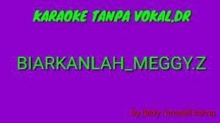 BIARKANLAH _ MEGGY.Z -/ DEDI ROSADI KARAOKE TANPA VOKAL