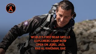 World's First Bear Grylls Explorers Camp Now Open On Jebel Jais, Ras Al Khaimah, UAE