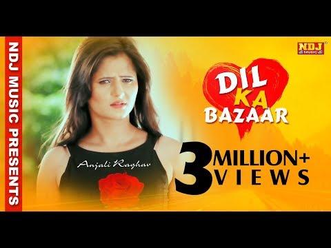 Raju Punjabi All Time Hits # Dil Ka Bazaar (Full Song) Official Video # Anjali Raghav # NDJ Music