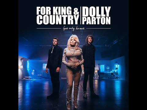 God Only Knows (with Dolly Parton) (Audio) - For KING & COUNTRY