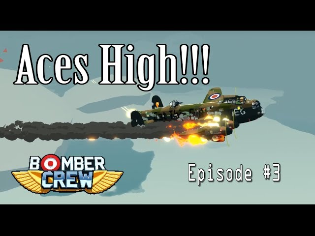 Aces High! | Bomber Crew | Episode #3