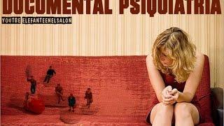Esquizofrenia de la locura - Documental de psiquiatría