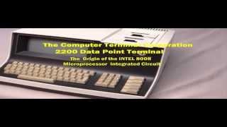 Computer Terminal Corporation 2200 - Start of Intel 8008 Microprocessor