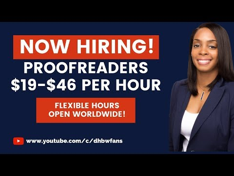 Now Hiring Proofreaders! $19-$46 Per Hour. Worldwide Work From Home