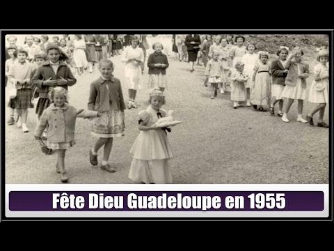 Fête Dieu Guadeloupe en 1955(Hier@Aujourd`hui)
