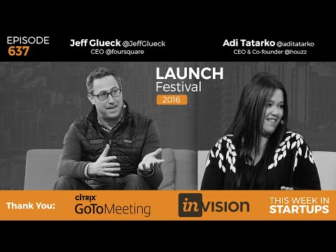 Foursquare & Jeff Glueck: data mapping the world; Houzz & Adi Tatarko: designing for 35m worldwide