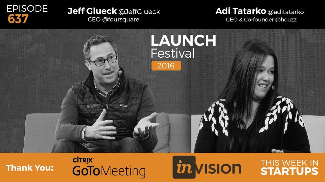 Foursquare & Jeff Glueck: data mapping the world; Houzz & Adi Tatarko: designing for 35m worldwide