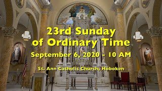 23rd SUNDAY Ordinary Time SEPTEMBER 6th at 10am