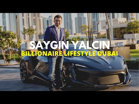 Saygin Yalcin 💰 Billionaire of Dubai Luxury Lifestyle Motivation