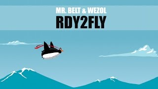 Download Mr  Belt & Wezol – RDY2FLY Extended Mix MP3 song and Music Video