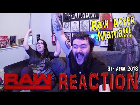 RAW AFTER MANIA!!! WWE RAW REACTION 9TH APRIL 2018