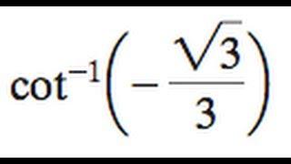 cot^-1(-sqrt(3)/3)