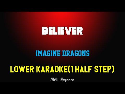 Believer ( LOWER KEY KARAOKE ) - Imagine Dragons (1 half step)