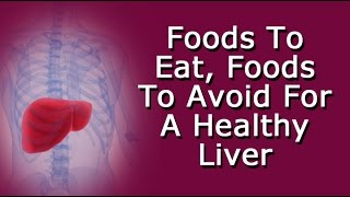 Foods To Eat, Foods To Avoid For A Healthy Liver
