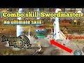 Combo skill swordmaster Slash   Dragon Nest M