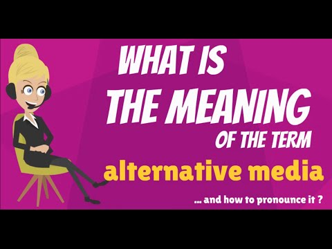What is ALTERNATIVE MEDIA? What does ALTERNATIVE MEDIA mean? ALTERNATIVE MEDIA meaning & explanation
