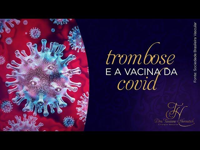 Dra. Tassiane Horvatich - Vacina COVID e Trombose