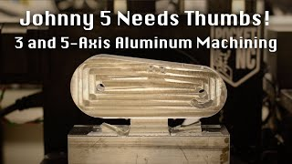 Machining Johnny 5's Thumbs Two Ways w/ 3 & 5-Axis CNCs - #159.mp3