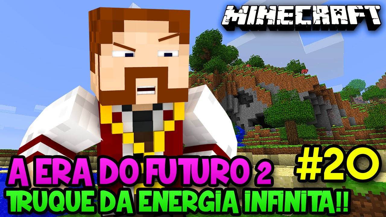 a5b092cbd01 A ERA DO FUTURO 2  20 - TRUQUE DA ENERGIA INFINITA! FUNCIONA MESMO!! -  Minecraft - YouTube